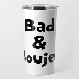Bad and Boujee Travel Mug