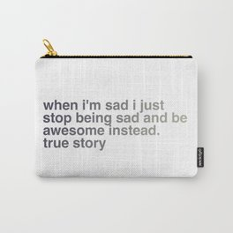 True story Carry-All Pouch