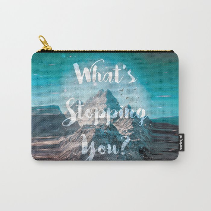 What's Stopping You? Carry-All Pouch