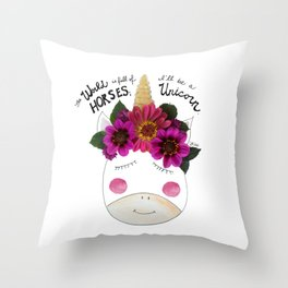 I'll be a Unicorn Throw Pillow