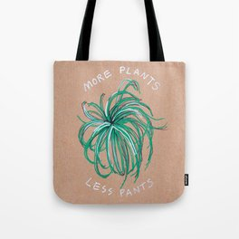 More Plants Less Pants Tote Bag