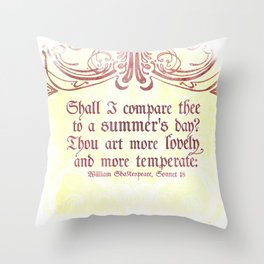 Shall I comare thee to a summer's day? --Sonnet 18 Shakespeare Quote Throw Pillow