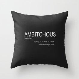 ambitchous Throw Pillow