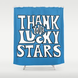 Thank Your Lucky Stars Shower Curtain