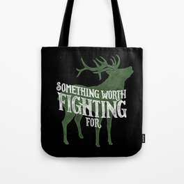 Something Worth Fighting For Tote Bag
