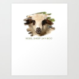 Rebel Sheep Say Moo Art Print