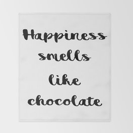 Happiness smells like chocolate Throw Blanket