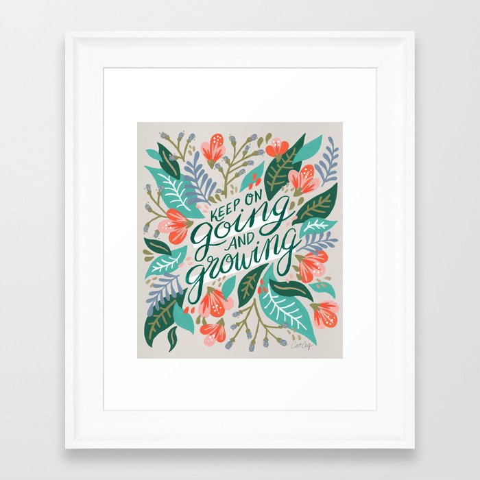 """""""Keep on Going and Growing"""" inspired by Eliza Blank, The Sill Framed Art Print"""
