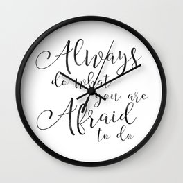 Always do what you are afraid, poster black white wall decor modern motto nordic typography digital Wall Clock