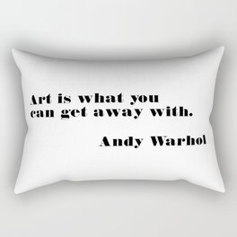 art is what you can - andy quote Rectangular Pillow