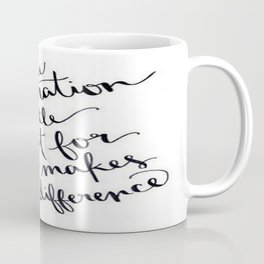 A Little Thought Makes All The Difference Coffee Mug