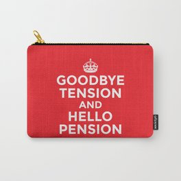 GOODBYE TENSION HELLO PENSION (Red) Carry-All Pouch