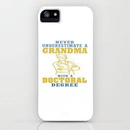 Doctoral Degree Grandma iPhone Case