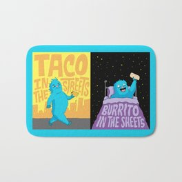 Taco in the streets, Burrito in the sheets. Bath Mat