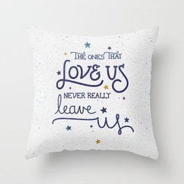 Never leave us Throw Pillow
