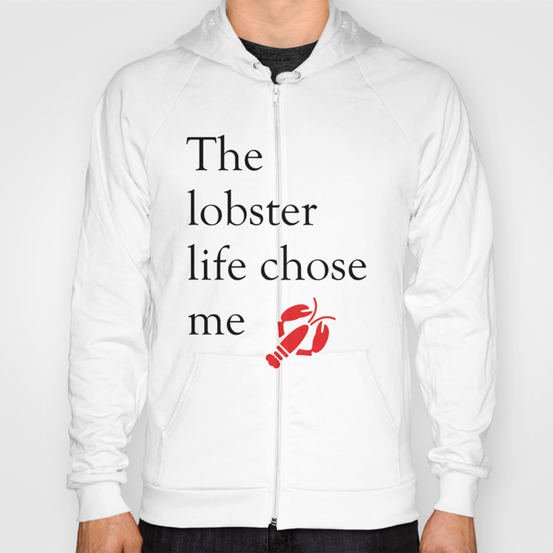 The Lobster Life Chose Me Hoody by Misschloedavis SSR8886761