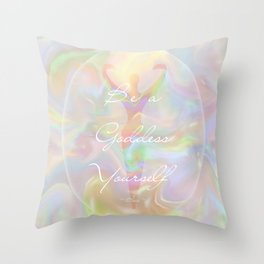 Be a Goddess Yourself Throw Pillow