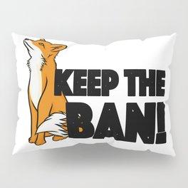 Keep the Ban! Anti Fox Hunting Illustration Pillow Sham