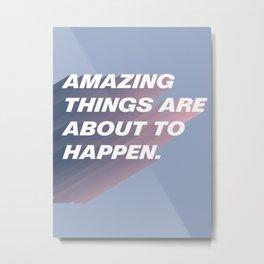 Amazing Things Metal Print