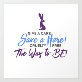 Give A Care Save A Hare Art Print