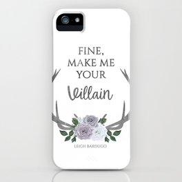 Make me your villain - The Darkling quote - Leigh Bardugo - White iPhone Case