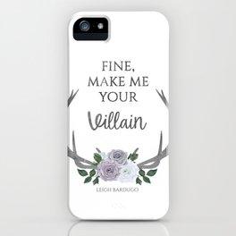 Make me your villain - The Darkling - Bardugo - White iPhone Case