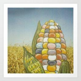 Have a Corny Time Art Print