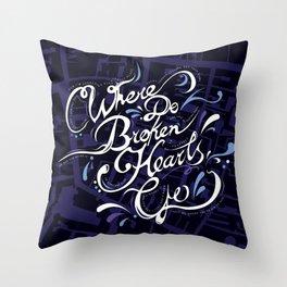 Where Do Broken Hearts Go Throw Pillow