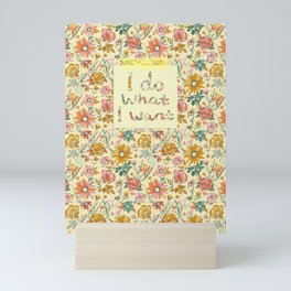 I do what I want - on English Garden Chintz Mini Art Print