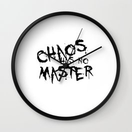 Chaos Has No Master Black Graffiti Text Wall Clock
