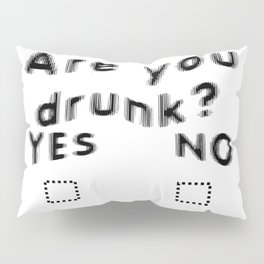 Are You Drunk Test For Partygoers Black Text Pillow Sham