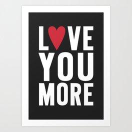 Love You More {dark} Art Print