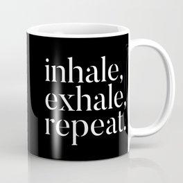 Inhale, Exhale, Repeat Coffee Mug