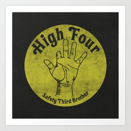 High Four Safety Third Art Print
