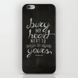 Next to yours iPhone Skin