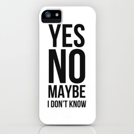 Yes No Maybe iPhone Case