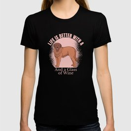 LIFE IS BETTER WITH LEONBERGER AND WINE T-shirt