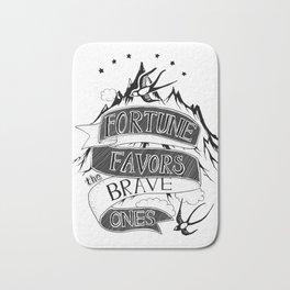 Fortune Favors the Brave Ones Bath Mat