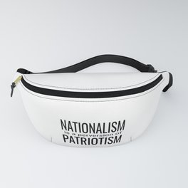National ism is a Perversion of Patriotism USA America Fanny Pack