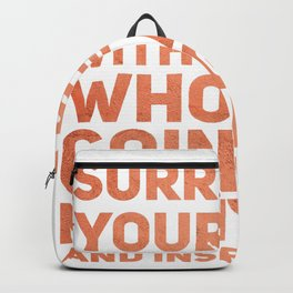 Surround Yourself Quote Red Rock Backpack