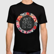 Ain't Nobody Got Time For That Black Mens Fitted Tee X-LARGE