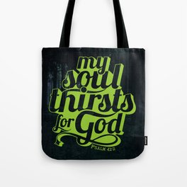 My Soul Thirst for the Living God. Tote Bag