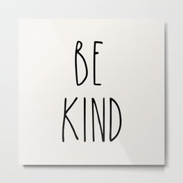 BE KIND Inspirational Quote hand print font Typography Metal Print