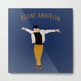 Blaine Anderson - Wanna Be Startin' Something Metal Print