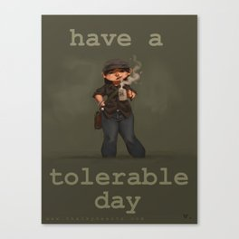 Have a Tolerable Day Canvas Print