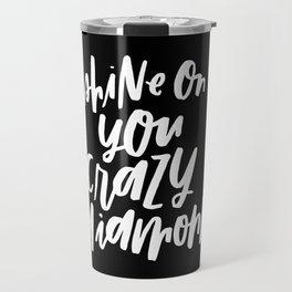 Shine On You Crazy Diamond Travel Mug