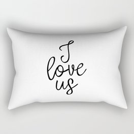 I Love Us, Typography Art, Art Print, Home Decor, Apartment Decor, Wedding Art Print, Love Art Rectangular Pillow