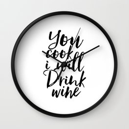 kitchen wall art,you cook i will drink wine,but first wine,inspirational quote,alcohol sign,funny Wall Clock
