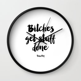 Printable Art,Bitches Get Stuff Done,Get Shit Done,Inspirational Quote,Girls Room Decor Wall Clock