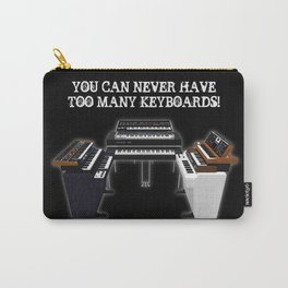 You Can Never Have Too Many Keyboards! Carry-All Pouch
